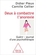 Deux à combattre l'anorexie - Guérir : journal d'une psychothérapie