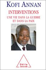 Interventions - Une vie dans la guerre et dans la paix
