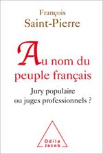 Au nom du peuple français - Jury populaire ou juges professionnels ?