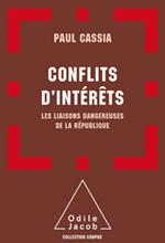 Conflits d'intérêts - Les liaisons dangereuses de la République