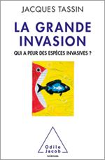 Grande invasion (La) - Qui a peur des espèces invasives ?