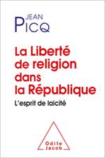 Liberté de religion dans la République (La) - L'esprit de laïcité