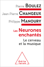 Neurones enchantés (Les) - Le cerveau et la musique