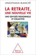 Retraite, une nouvelle vie (La) - Une odyssée personnelle et collective