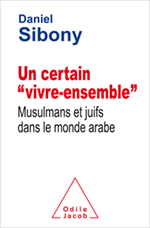 Un certain «vivre-ensemble» - Musulmans et juifs dans le monde arabe