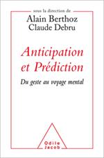 Anticipation et Prédiction - Du geste au voyage mental