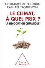 Climat, à quel prix ? (Le) - La négociation climatique