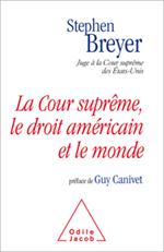 Cour suprême, le droit américain et le monde (La)