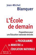 École de demain (L') - Propositions pour une Éducation nationale rénovée