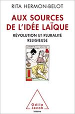 Aux sources de l'idée laïque - Révolution et pluralité religieuse