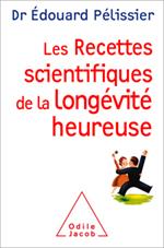 Recettes scientifiques de la longévité heureuse (Les)
