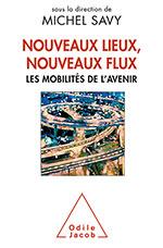 Nouveaux lieux, nouveaux flux - Les mobilités de l'avenir