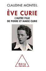 Ève Curie - L'autre fille de Pierre et Marie Curie
