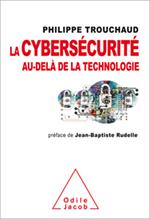 Cybersécurité au-delà de la technologie (La) - Comment mieux gérer ses risques pour mieux investir