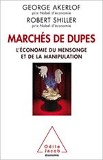 Marchés de dupes - L'économie du mensonge et de la manipulation