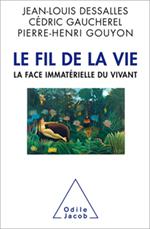 Fil de la vie (Le) - La face immatérielle du vivant