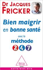 Bien Maigrir en bonne santé avec la méthode 2-4-7