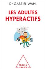 Adultes hyperactifs (Les)